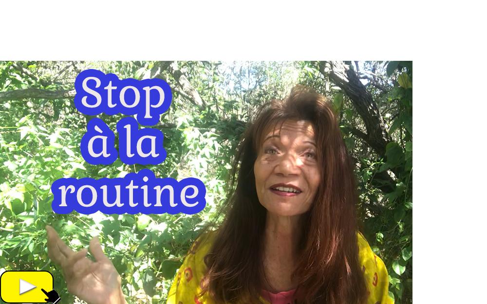STOP A LA ROUTINE !